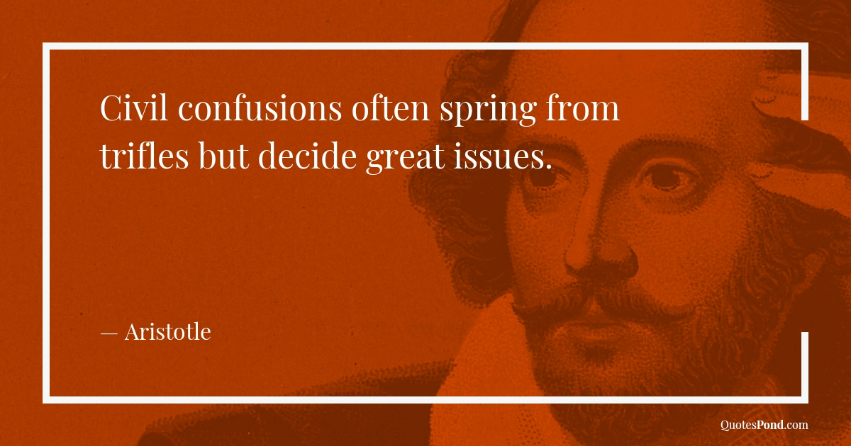 civil-confusions-often-spring-from-trifles-but-decide-great-issues