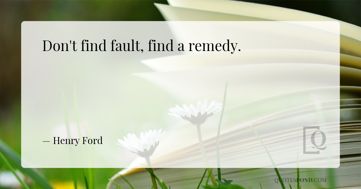 dont-find-fault-find-a-remedy