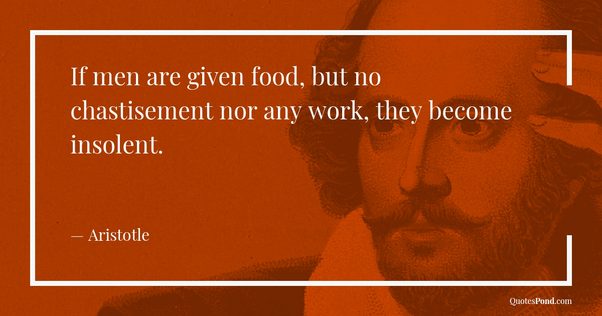if-men-are-given-food-but-no-chastisement-nor-any-work-they-become-insolent