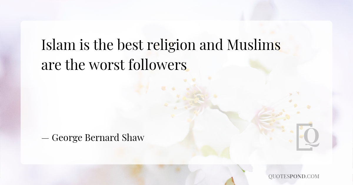 islam-is-the-best-religion-and-muslims-are-the-worst-followers