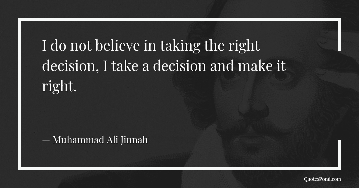 not-believe-taking-right-decision-take-decision-make-right