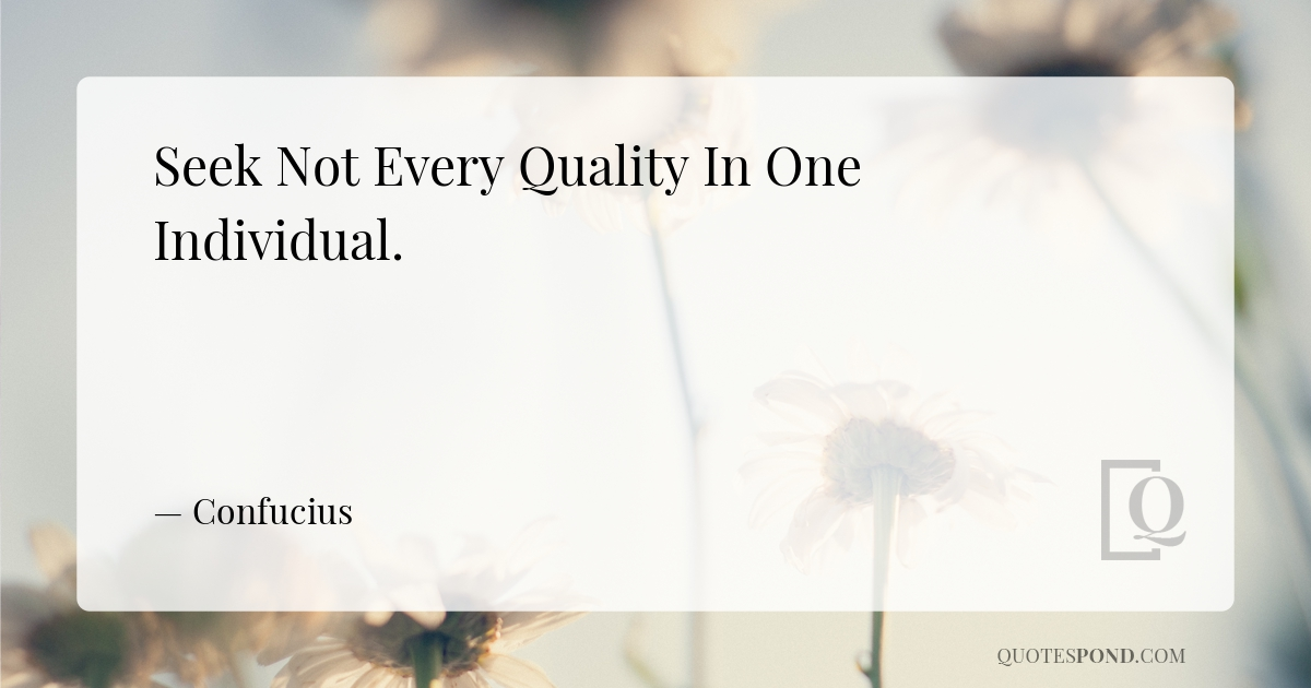 seek-not-every-quality-in-one-individual