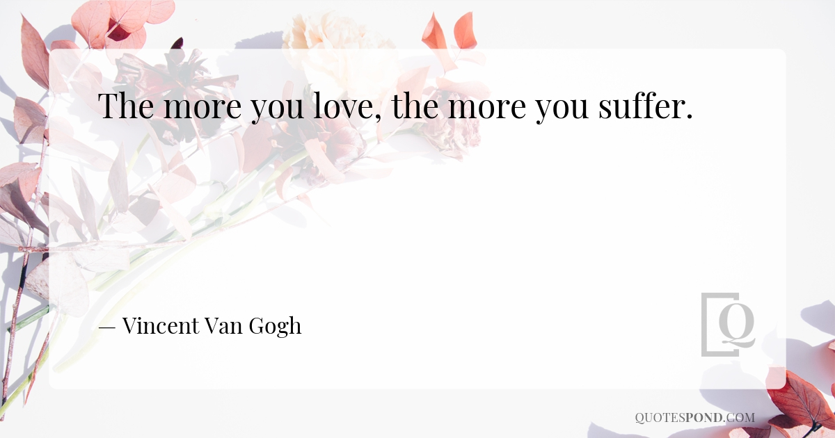 the-more-you-love-the-more-you-suffer
