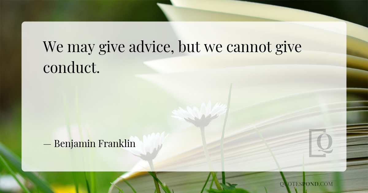 we-may-give-advice-but-we-cannot-give-conduct