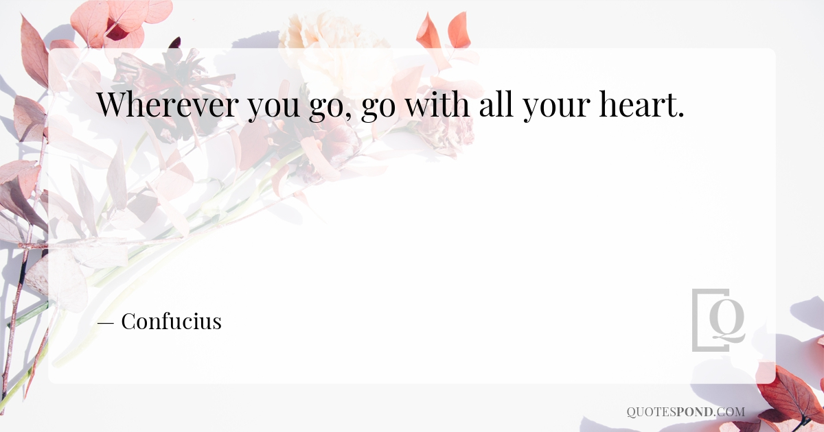 wherever-you-go-go-with-all-your-heart