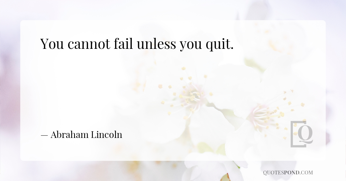 you-cannot-fail-unless-you-quit